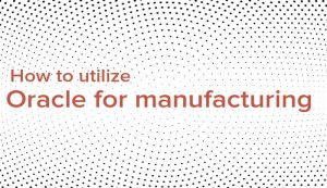 oraclemanufacturing